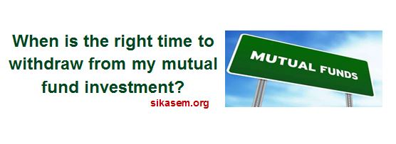 right time to withdraw from mutual fund